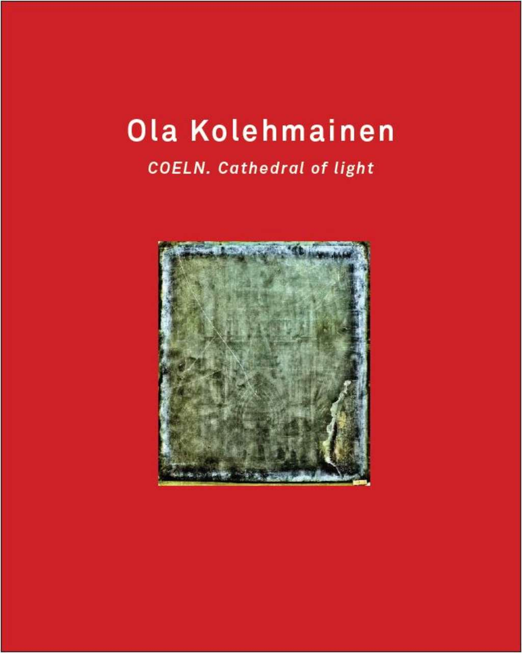 Ola Kohlemainen. Cathedral of light. Katalog zur Ausstellung. Cover