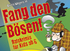 Fang den Bösen (© doppel plus gut Entertainment)
